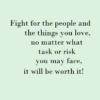I have always fought for the people in my heart, no matter what, and always will...