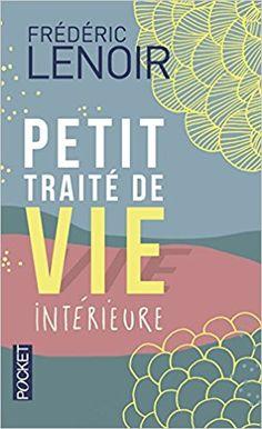 Amazon.fr - Petit traité de vie intérieure - Frédéric Lenoir - Livres