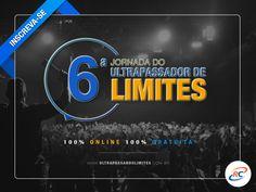 6ª Jornada do Ultrapassador de Limites- Descubra como alcançar seus objetivos, superar medos para atingir todas as suas metas. Inscreva-se já!