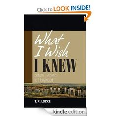 What I Wish I Knew Before I Moved to Hollywood: T. R. Locke: Amazon.com: Kindle Store