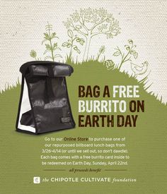 recycled bag, free burrito on earth day - chipotle What Is Advertising, Advertising Campaign, Green Life, Earth Day, Chipotle, Burritos, Billboard, Whole Food Recipes, Branding