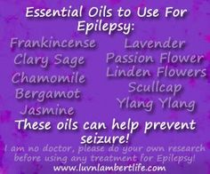 Essential Oils to Use for Epilepsy.epilepsy meds often work for cyclothemia too. An early natural product used in Century Arabia for Epilepsy! For more articles share and like us at Epilepsy Facts, Epilepsy Awareness, Epilepsy Quotes, Epilepsy Seizure, Frankincense Essential Oil, Essential Oil Uses, Young Living Oils, Young Living Essential Oils, Lavender Oil Benefits