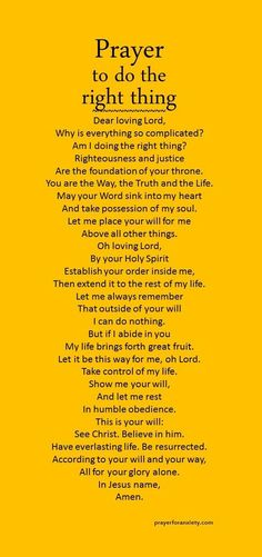 to do the right thing Not sure? This prayer to do the right thing helps you decide and put things in perspective. This prayer to do the right thing helps you decide and put things in perspective. Prayer Scriptures, Bible Prayers, Faith Prayer, God Prayer, Prayer Quotes, Power Of Prayer, Bible Quotes, Qoutes, Faith Bible
