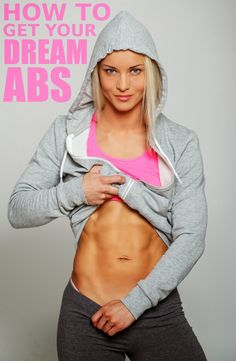 THE ULTIMATE GUIDE TO GET YOUR DREAM ABS