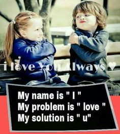 Cute baby gf-bf 👼 - i love you lways my name is my problem True Love Qoutes, Qoutes About Love, Sad Love Quotes, Girly Quotes, Romantic Love Quotes, Funny Quotes, Romantic Pics, Bae Quotes, Cute Love