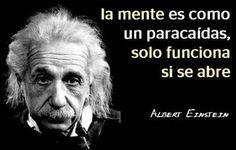 """""""La mente es como un paracaídas, solo funciona si se abre"""". A. Einstein en mi tablero #Orientación Imágenes:"""