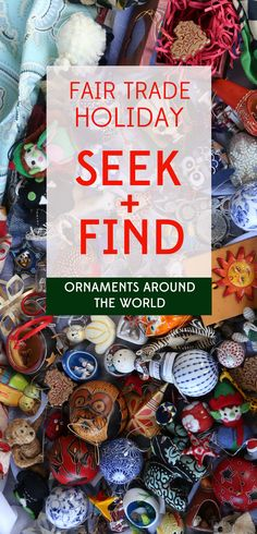 So many ornaments from around the world! It's the perfect place to hide some of our favorite treasures. See if you can find our hidden items in this digital fair trade search and find book!