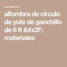 alfombra de círculo de yute de ganchillo de 6 ft / materiales