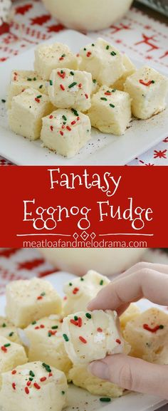 Fantasy Eggnog Fudge - An easy holiday treat made with white chocolate and eggnog. It's a variation of the classic fantasy fudge! from Meatloaf and Melodrama #christmas #holidays #holidayrecipes