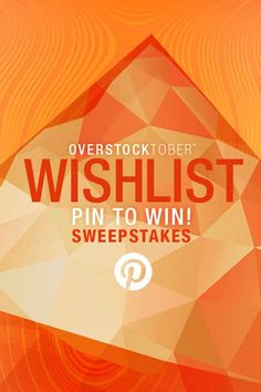 Win $5,000 toward your ultimate Overstock Wish List! Enter the Overstockober Wish List Sweepstakes