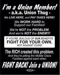 Yep.If you have a problem with our wages then join one.
