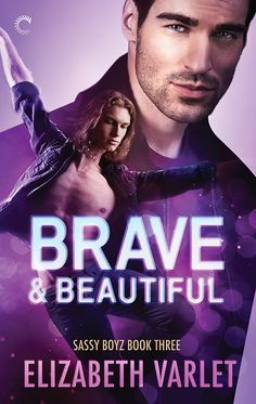 Brave & Beautiful Sassy Boyz - Book Three releases in October 2017!