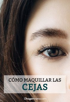 Cómo maquillar tus cejas como un profesional. Descúbrelo en #hogarmania #maquillar #cejas