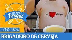 COMO FAZER BRIGADEIRO DE CERVEJA | Ana Maria Brogui #34