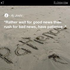 Rather wait for good news then rush for bad news #patience