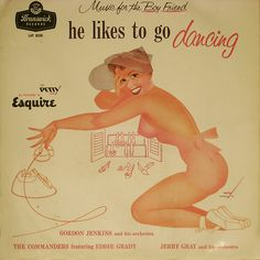 He Likes to Go Dancing Album Cover by George Petty for Esquire Magazine Cover Art, Lp Cover, Vinyl Cover, Greatest Album Covers, Cool Album Covers, Music Covers, Easy Listening, Vinyl Cd, Vinyl Records