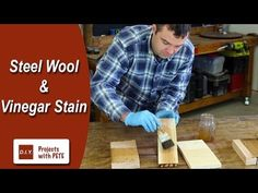 How to Age Wood With Vinegar and Steel Wool: 11 Steps