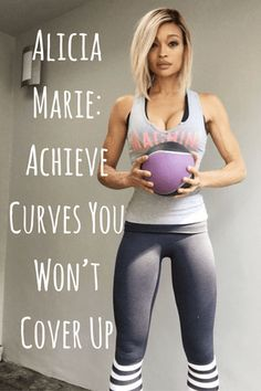 Who better to get an amazing curves workout than Alicia Marie? Give this expert workout a try and start achieving curves you won't want to cover up! @DIYactiveHQ #exercise
