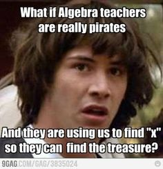 haha...on NPR they were talking about how algebra shouldn't be required in highschool anymore. Seriously?