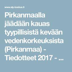 Pirkanmaalla jäädään kauas tyypillisistä kevään vedenkorkeuksista (Pirkanmaa) - Tiedotteet 2017 - ELY-keskus