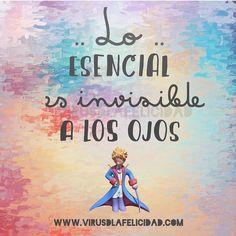 Lo esencial es invisible a los ojos. El Principito. www.virusdlafelicidad.com #virusdlafelicidad #buenosdias #pensamiento #frase #frases #frasedeldia #actitud #mensaje #barcelona #optimismo #felicidad #elprincipito #frasevirus #inspiracion