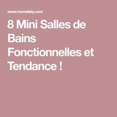 8 Mini Salles de Bains Fonctionnelles et Tendance !