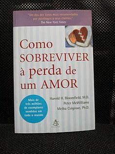 Livro : Como Sobreviver à Perda de um Amor - Harold H Bloomfield, Peter McWilliams, Melba Colgrove #leitura #literatura #AutoAjuda