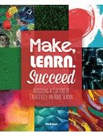 ISTE | Make, Learn, Succeed Building a Culture of Creativity in Your School Mark Gura