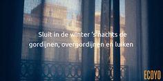 #ECOYO's tip van de dag: Sluit in de winter 's nachts de gordijnen, overgordijnen en luiken  U vermindert de warmteverliezen via de vensters met 30 tot 50 %, vooral bij koud weer en als u geen dubbele beglazing hebt. Laat gordijnen niet over of tot vlak boven de radiatoren hangen: zo vermijdt u dat u het venster verwarmt in plaats van de kamer! #bespaarEnergie #SaveThePlanet #TipVandeDag #BeSustnbl