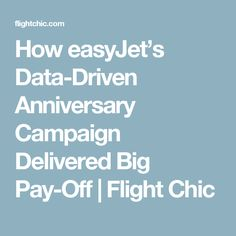 How easyJet's Data-Driven Anniversary Campaign Delivered Big Pay-Off | Flight Chic