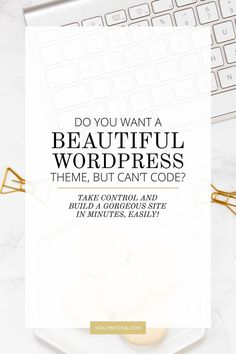 Want a beautiful WordPress theme but can't code? If you obsess over those beautiful WordPress themes then take control the easy way! Check out what I use at hollymccaig.com.