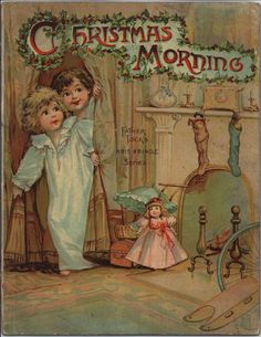 "Antique Children's Book..""Christmas Morning"", Father Tuck's Kris Kringles series."