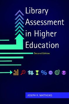 Library Assessment in Higher Education by Joseph R. Matthews http://www.amazon.com/dp/1610698177/ref=cm_sw_r_pi_dp_9Pspub0DVTSX3