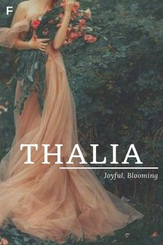 Thalia meaning Joyful Blooming Greek names T baby girl names T baby names female names whimsical baby names baby girl names traditional names names that start with T strong baby names unique baby names feminine names nature names T Baby Names, Strong Baby Names, Baby Girl Names Unique, Names Girl, Greek Names For Girls, Greek Names Baby, Norse Baby Names, Nature Girl Names, Thalia