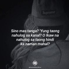 "Ouch.edi siyempre yung taong nahulog sa kanal...kasi ang pagmamahal kusa yan....pero nahulog sa taong di naman siya mahal...HINDI TANGA TAWAG DON!""NAGPAPAKATANGA""😏💔💔💔💔💔💔💔💔💔💔 Crush Quotes Tagalog, Tagalog Quotes Patama, Tagalog Quotes Hugot Funny, Hurt Quotes, Self Quotes, Strong Quotes, Mood Quotes, Filipino Quotes, Pinoy Quotes"