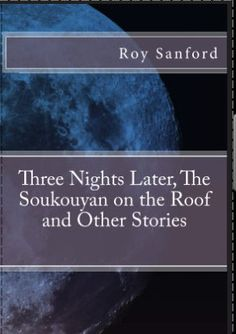 Dominican writer, Roy Sanford, has published a collection of stories based on folk tales he heard when growing up. The book, Three Nights Later, the Soukouyan on the Roof and Other Stories, was sel…