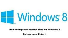 How To Improve Startup Speed on Windows 8
