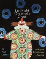 Last Night I Dreamed a Circus, by Maya Gottfried