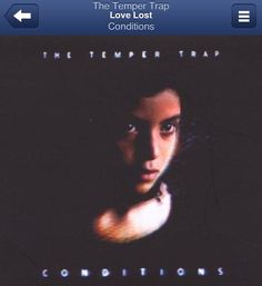 The Temper Trap / Love Lost