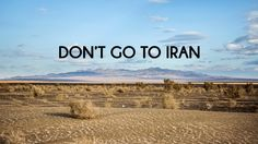 If you want to travel to Iran. please don't go to Iran or at least watch this video before that.