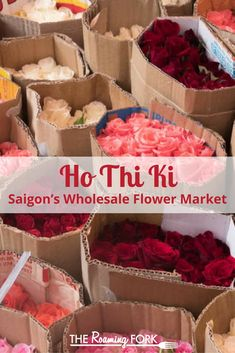 Ho Thi Ky in Saigon, Vietnam is made up of dozens of flower wholesalers lining narrow alleyways. The array of flowers was quite remarkable and the prices equally so.