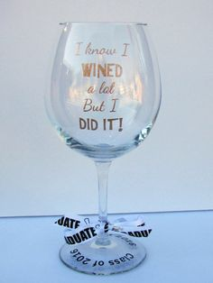 This graduation wine glass is the perfect gift for that college graduate. Listing is for one wine glass (18 oz). Wine glass can be customized