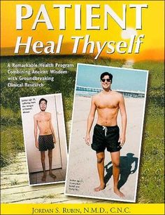Patient,+Heal+Thyself:+A+Remarkable+Health+Program+Combining+Ancient+Wisdom+with+Groundbreaking+Clinical+Research