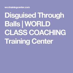 Disguised Through Balls   WORLD CLASS COACHING Training Center