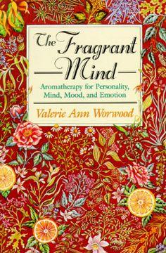 The Fragrant Mind by Valerie Ann Worwood