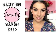 Best in Beauty: March 2015