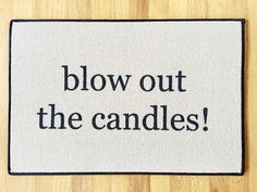 Blow Out the Candles PRINTED OUTDOOR Doormat Door Mat 18x27