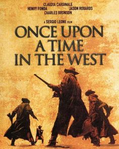 Once Upon A Time In The West, by Sergio Leone