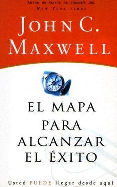 Libro: El Mapa Para Alcanzar el Exito (John C. Maxwell) « Cholo ...