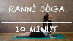 RANNÍ JÓGA | 10 minut Yoga Gym, My Yoga, Video L, Self Motivation, Morning Yoga, Keeping Healthy, Yoga Videos, Yoga For Beginners, Aerobics